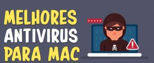 Melhores Antivírus para Mac Grátis